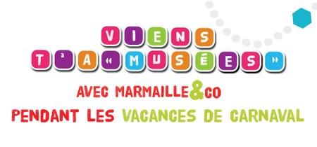 """Viens t'a""""musées"""" avec Marmaille&C°"""